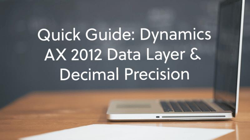 21-Quick-Guide-Dynamics-AX-2012-Data-Layer-Decimal-Precision-png-800x450